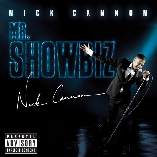 Nick Cannon Mr. Showbiz Explicit Version