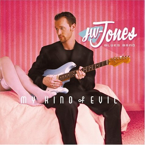 Jw Jones Blues Band My Kind Of Evil