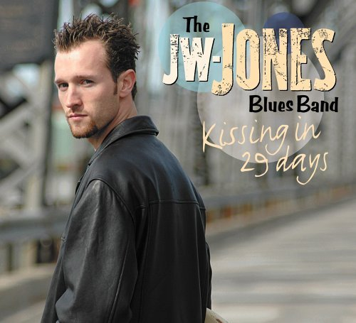 Jw Blues Band Jones Kissing In 29 Days
