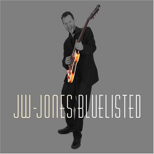 Jw Jones Blues Band Bluelisted