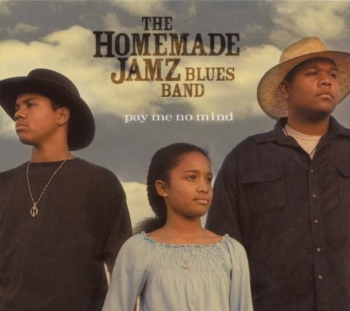 Homemade Jamz Blues Band Pay Me No Mind