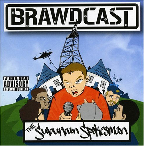 Brawdcast Suburban Spokesman Explicit Version