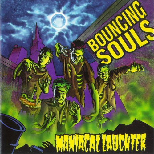 Bouncing Souls Maniacal Laughter