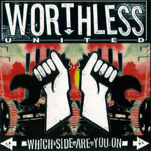 Worthless United Which Side Are You On?