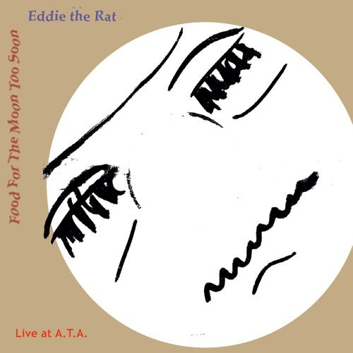 Eddie The Rat Food For The Moon Too Soon