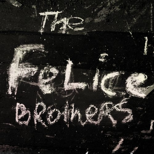 Felice Brothers Felice Brothers