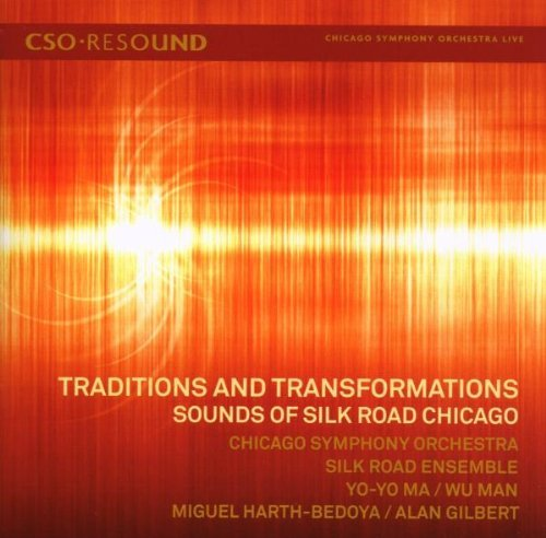 Traditions & Transformations Sounds Of Silk Road Chicago Ma (vc)man (pipa) Silk Road Ens