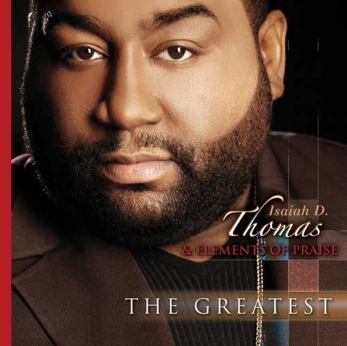 Thomas D. & Elements Of Isaiah Greatest