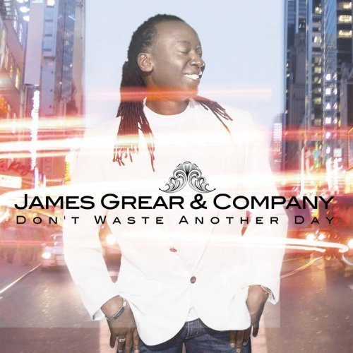 James & Co. Grear Don't Waste Another Day
