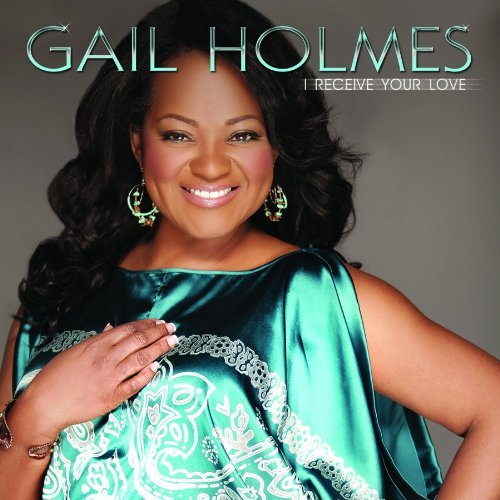 Gail Holmes I Receive Your Love