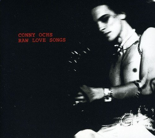 Conny Ochs Raw Love Songs