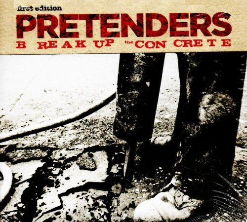 Pretenders Break Up The Concrete