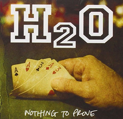H2o Nothing To Prove