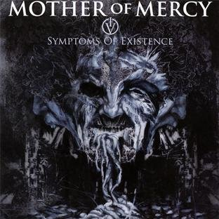 Mother Of Mercy Iv Symptoms Of Existence