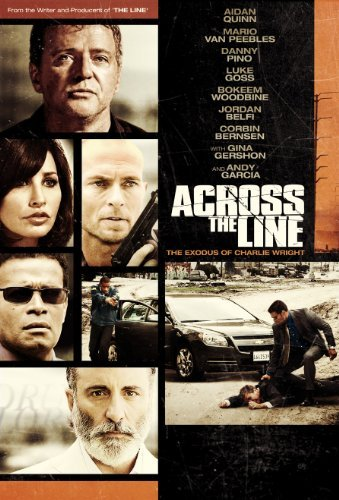 Across The Line Exodus Of Char Quinn Van Peebles Gershon Garc Ws R