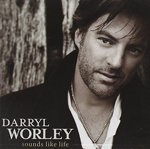 Darryl Worley Sounds Like Life