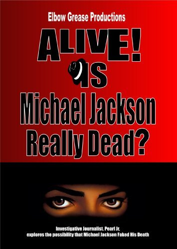 Alive! Is Michael Jackson Real Alive! Is Michael Jackson Real Nr