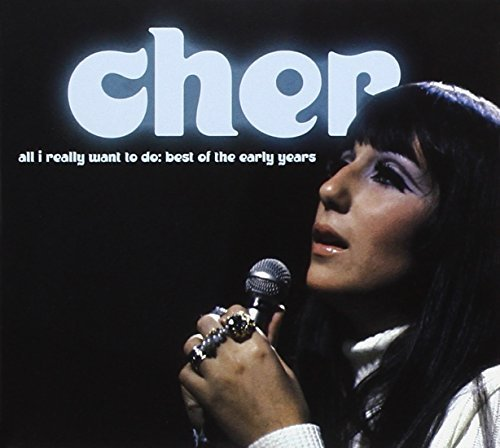 Cher All I Really Want To Do Best