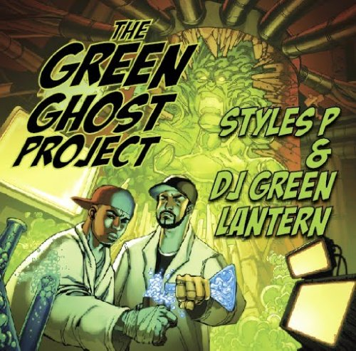 Styles P & Dj Green Lantern Green Ghost Project Explicit Version