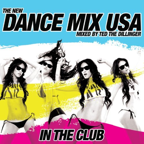 Dance Mix Usa Dance Mix Usa Mixed By Ted The Dillinge