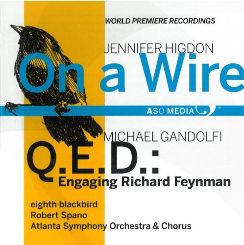 J. Higdon On A Wire Eighth Blackbird Spano Atlanta So & Chorus