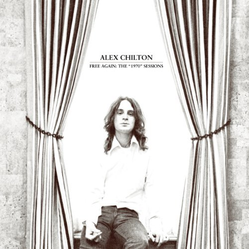Alex Chilton Free Again The 1970 Sessions Free Again The 1970 Sessions