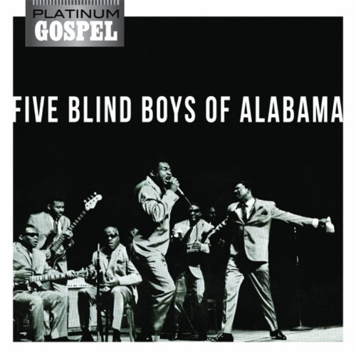 Five Blind Boys Of Alabama Five Blind Boys Of Alabama Platinum Gospel