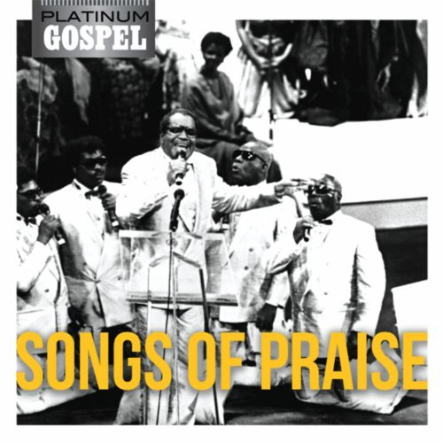Songs Of Praise Songs Of Praise Platinum Gospel