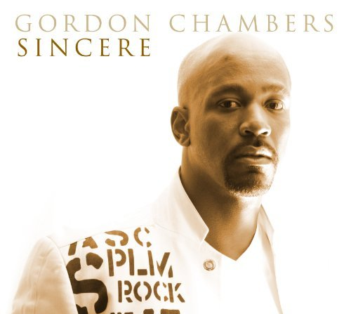 Gordon Chambers Sincere