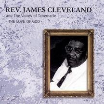 Rev. James Cleveland Love Of God