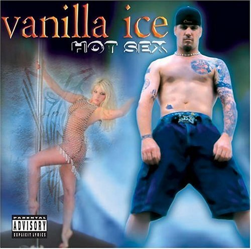 Vanilla Ice Hot Sex Explicit Version