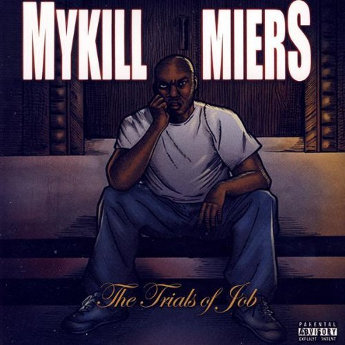 Mykill Miers Trials Of Job Explicit Version