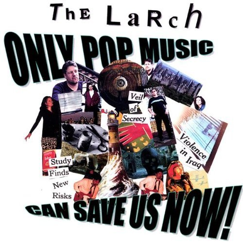 Larch Only Pop Music Can Save Us Now