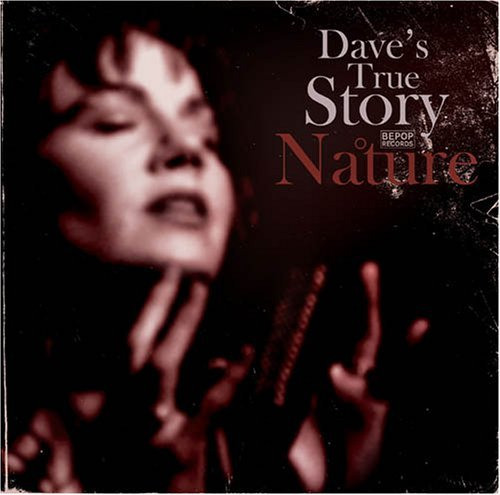 Dave's True Story Nature