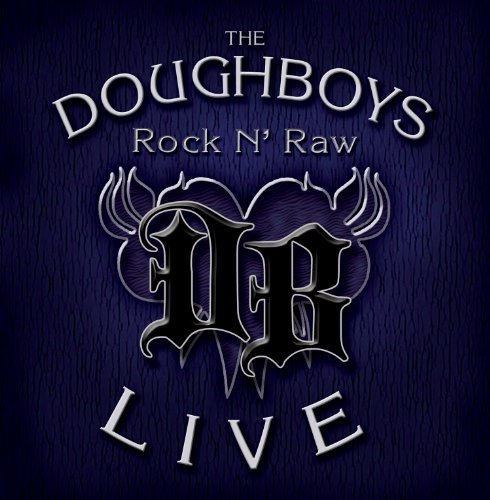 Doughboys Rock N' Raw Incl. DVD