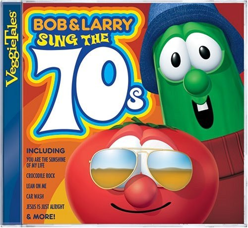 Veggie Tales Bob & Larry Sing The 70's Bob & Larry Sing The 70's