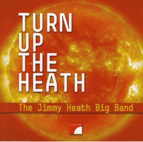 Jim & Big Band Heath Turn Up The Heath