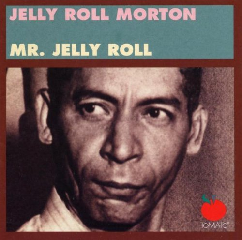 Jelly Roll Morton's Red Hot Peppers Mr. Jelly Lord