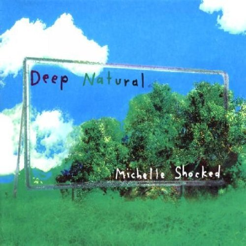 Michelle Shocked Deep Natural 2 CD Set