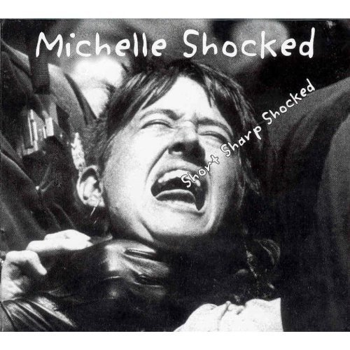Michelle Shocked Short Sharp Shocked 2 CD Set