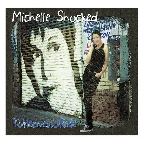 Michelle Shocked To Heaven U Ride