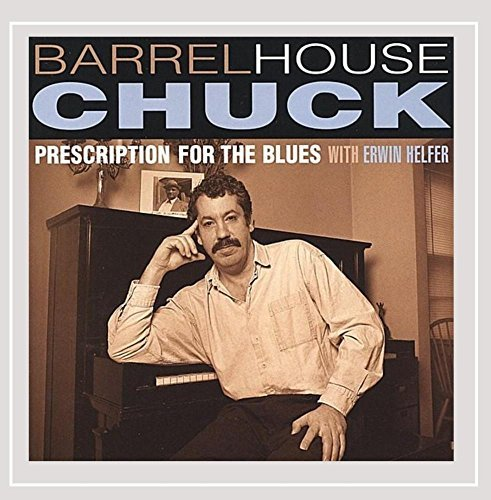 Barrelhouse Chuck Prescription For The Blues