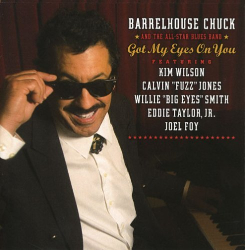 Barrelhouse Chuck & The All St Got My Eyes On You Feat. Kim Wills