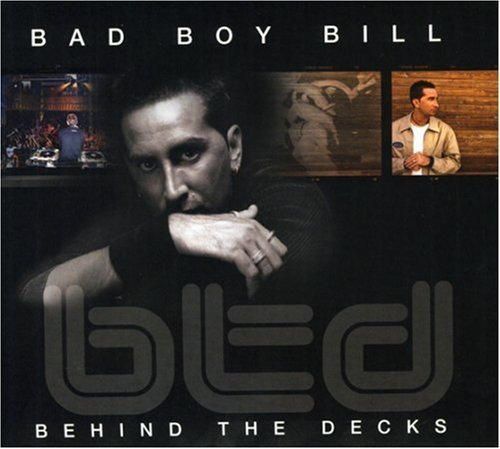 Bad Boy Bill Behind The Decks 2 CD Set