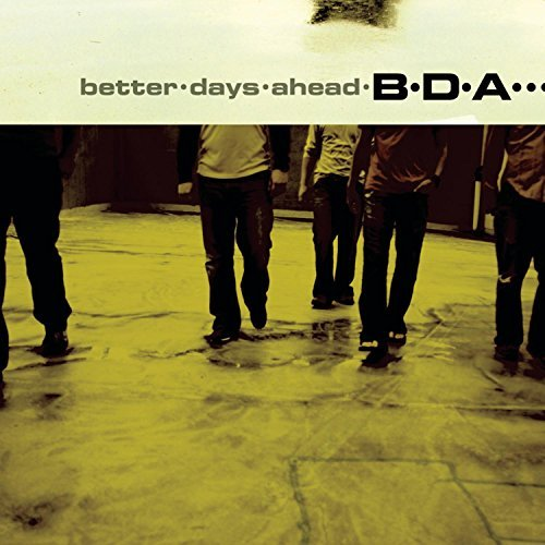 B.D.A. Better Days Ahead