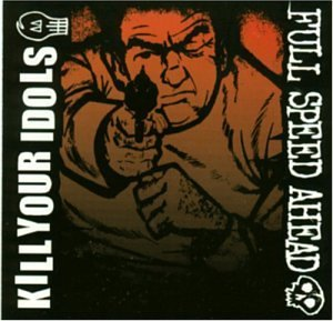 Kill Your Idols Full Speed Ahe Split