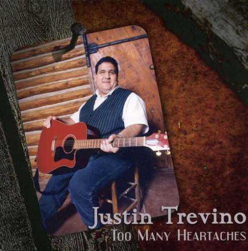 Justin Trevino Too Many Heartaches Cdb100 Y035 Cdb