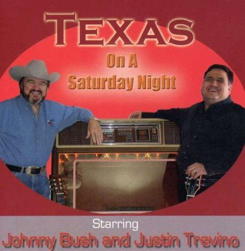 Bush Trevino Texas On A Saturday Night