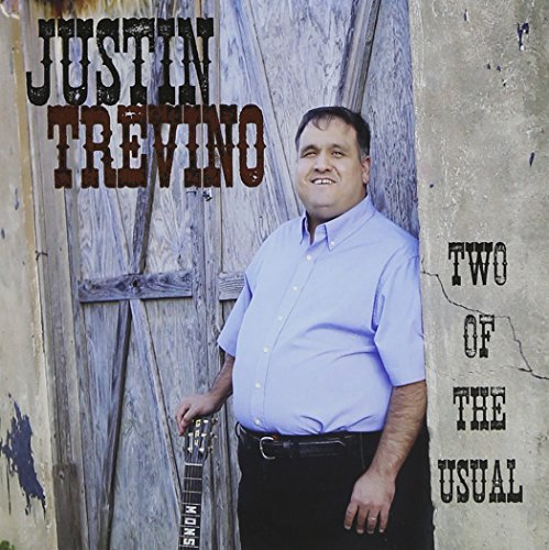 Justin Trevino Two Of The Usual