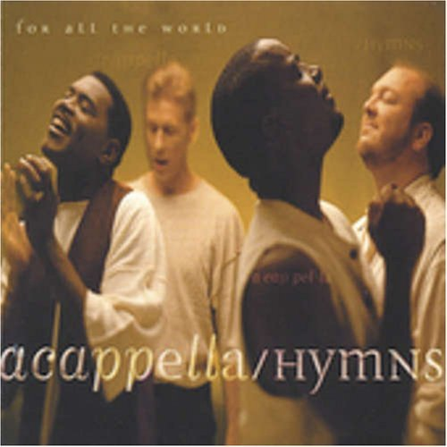 Acappella Hymns For All The World CD R